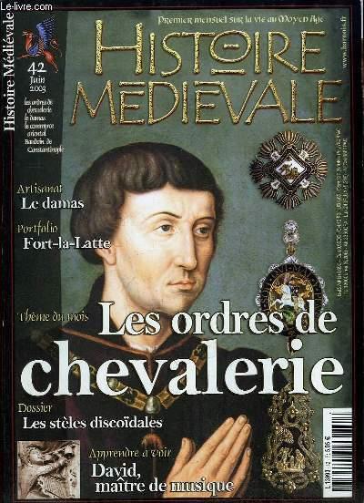 HISTOIRE MEDIEVALE N° 42 JUIN 2003. SOMMAIRE: LES ORDRES DE CHEVALERIE, LES STELES DISCOIDALES, LE DAMS, FORT LA LATTE, DAVID MAITRE DE MUSIQUE...