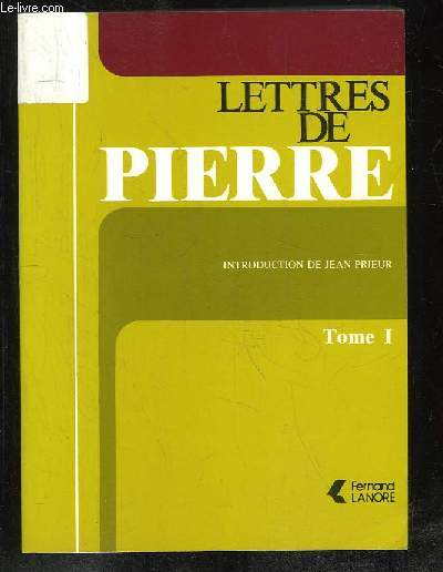 LETTRES DE PIERRE TOME 1.