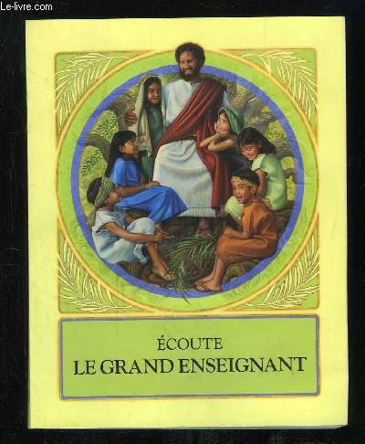 ECOUTE LE GRAND ENSEIGNANT.