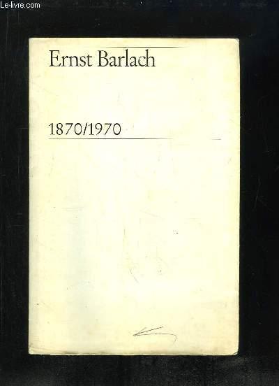 ERNST BARLACH 1870 / 1970.