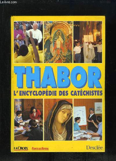 THABOR. L ENCYCLOPEDIE DES CATECHISTES.