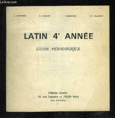 LATIN 4e ANNEE. GUIDE PEDAGOGIQUE.