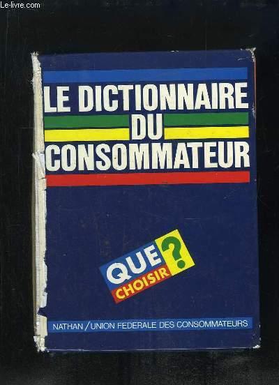 LE DICTIONNAIRE DU CONSOMMATEUR. QUE CHOISIR ?
