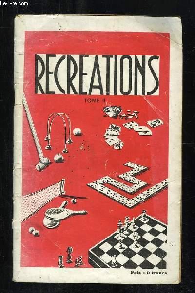 RECREATIONS TOME II: JEUX VARIES, JEUX DE CARTES, JEUX DE DES, TRIC TRAC JACQUET, JEUX D ESPRIT.