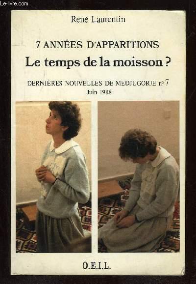 7 ANNEES D APPARITIONS LE TEMPS DE LA MOISSON ? DERNIERES NOUVELLES DE MEDJUGORJE N° 7.