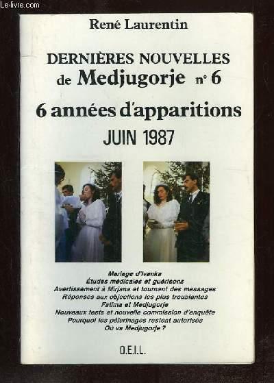 DERNIERES NOUVELLES DE MEDGORJE N° 6. 6 ANNEES D APPARTITION.
