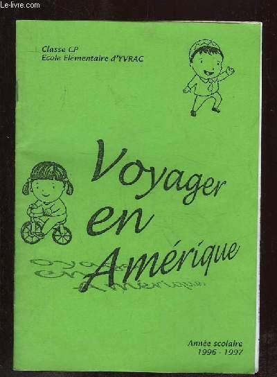 VOYAGER EN AMERIQUE 1996 - 1997. CLASSE CP ECOLE ELEMENTAIRE D YVRAC.