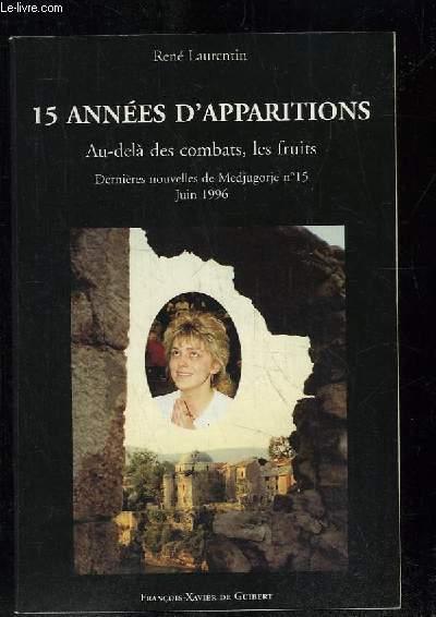 15 ANNEES D APPARTIONS PRIERES CONVERSIONS AIDE HUMANITAIRE: UN MOUVEMENT PLUS FORT QUE LA GUERRE. DERNIERES NOUVELLES DE MEDJUGORJE N° 15.
