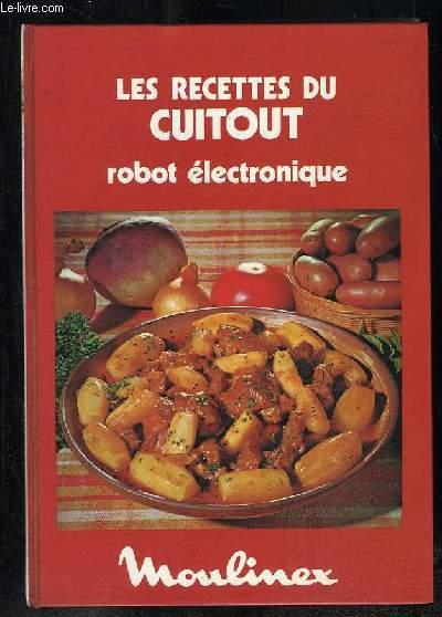 Les recettes du cuitout robot electronique moulinex - Livre recette robot multifonction ...