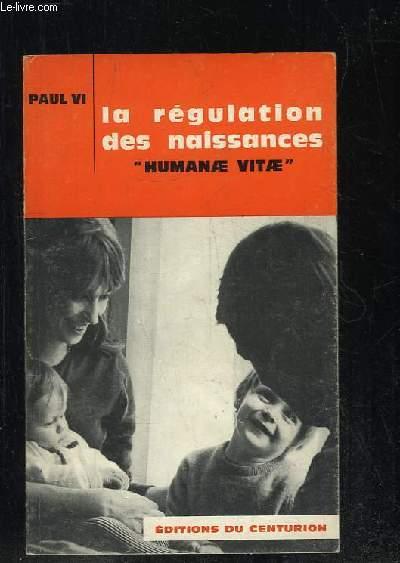LA REGULATION DES NAISSANCES. HUMANAE VITAE. ENCYCLIQUE DU 25 JUILLET 1968.