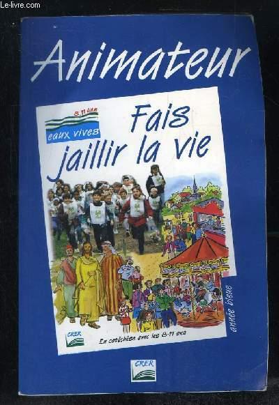 ANIMATEUR FAIS JAILLIR LA VIE.