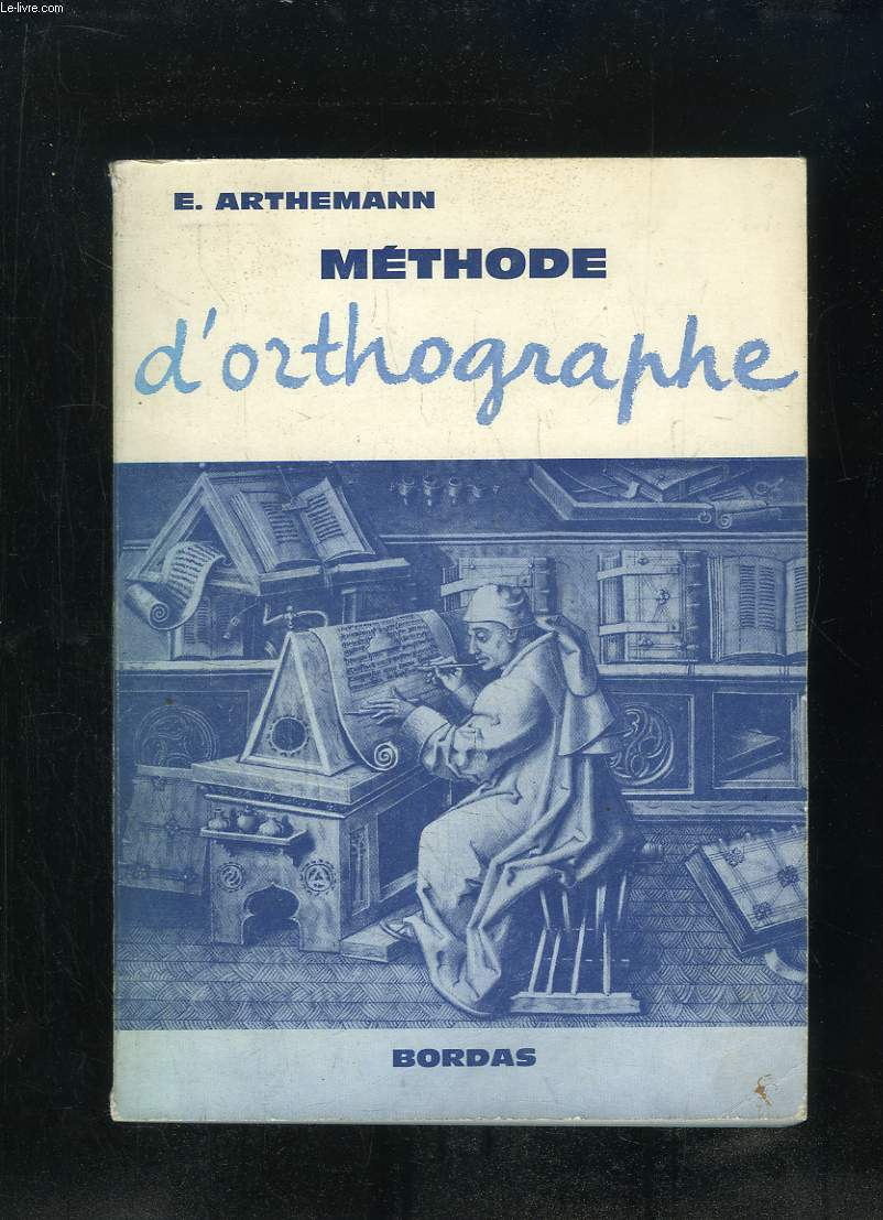 METHODE D ORTHOGRAPHE. LECONS, REGLES, EXERCICES, DICTEES.