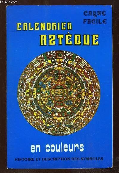 CALENDRIER ASTEQUE. CARTE FACILE EN COULEURS. HISTOIRE ET DESCRIPTION DES SYMBOLES.