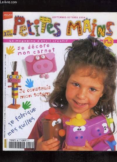 PETITES MAINS N° SEPTEMBRE OCTOBRE 2004. SOMMAIRE: JE DECORE MON CARNET, JE CONSTRUIT MON TOTEM, JE FABRIQUE MES QUILLES...