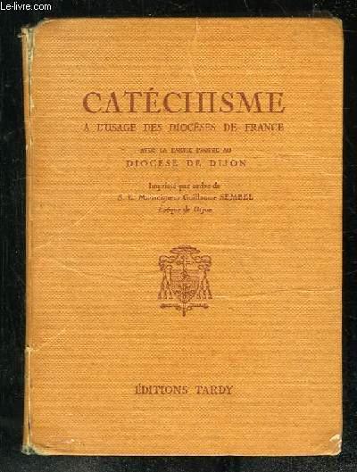 CATECHISME A L USAGE DES DIOCESES DE FRANCE. AVEC RECITS ET EXERCICES DE REFLEXION.