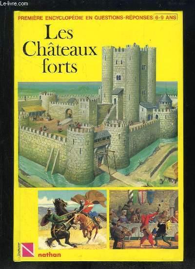 LES CHATEAUX FORTS.