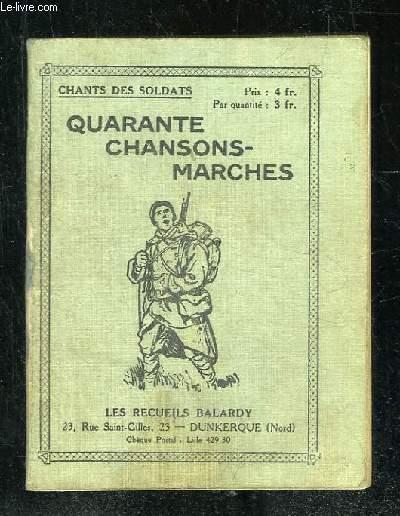 CHANTS DE SOLDATS. QUARANTE CHANSONS MARCHES DE PREMIER CHOIX. PAROLES ET MUSIQUE.