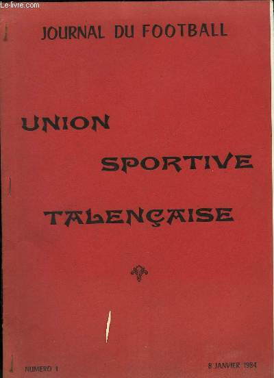JOURNAL DU FOOTBALL N° 1 DU 8 JANVIER 1984. UNION SPORTIVE TALENCAISE.