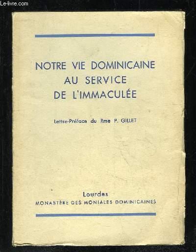 NOTRE VIE DOMINICAINE AU SERVICE DE L IMMACULEE.