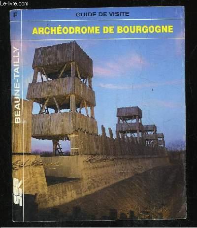 GUIDE DE VISITE. ARCHEODROME DE BOURGOGNE.
