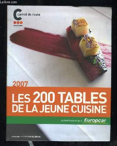 CARNET DE ROUTE. 2007 LES 200 TABLES DE LA JEUNE CUISINE.