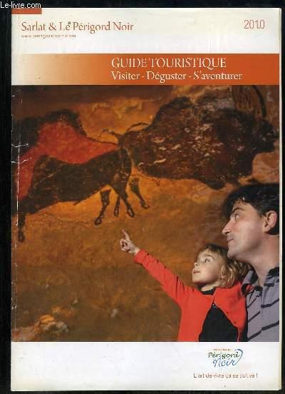 SARLAT ET LE PERIGORD NOIR 2010. GUIDE TOURISTIQUE VISITE, DEGUSTER, S AVENTURER.
