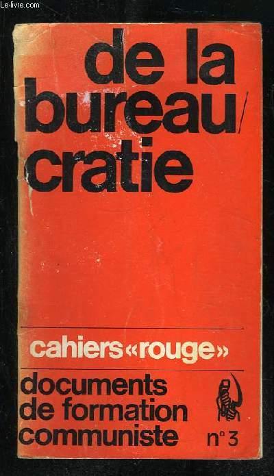 CAHIERS ROUGES N° 3. DE LA BUREAUCRATIE.