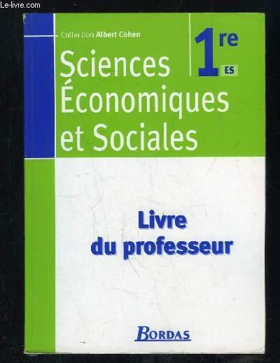 SCIENCES ECONOMIQUES ET SOCIALES PREMIERE. LIVRE DU PROFESSEUR.