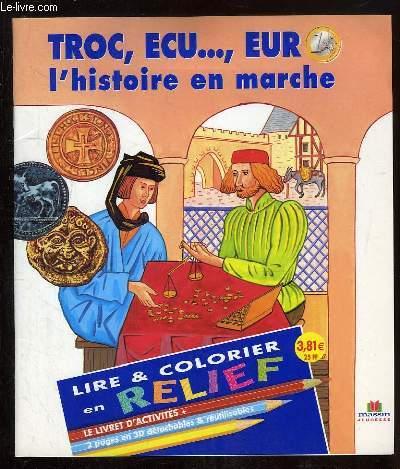 LIRE ET COLORIER EN RELIEF. TROC, ECU, EURO L HISTOIRE EN MARCHE.