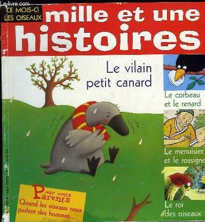 MILLE ET UNE HISTOIRES N° 6 MARS 2000. LE VILAIN PETIT CANARD. LE CORBEAU ET LE RENARD, LE MENUISIER ET LE ROSSIGNOL, LE ROI DES OISEAUX.