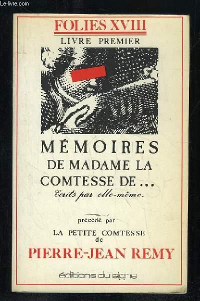 MEMOIRES DE MADAME DE LA COMTESSE DE *** PRECEDE DE LA PETITE COMTESSE DE PIERRE JEAN REMY.