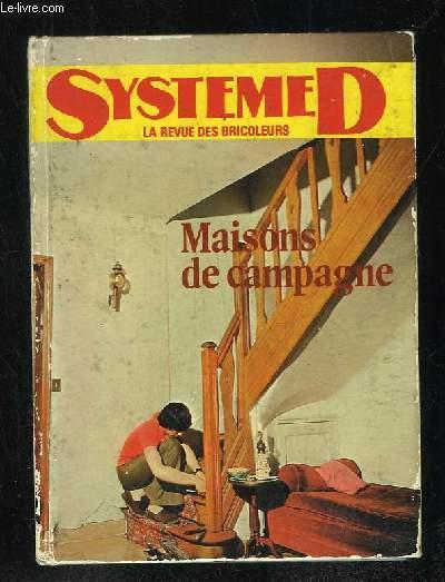 MAISONS DE CAMPAGNE. AMENAGEMENT, TRANSFORMATIONS, CONSTRUCTION.