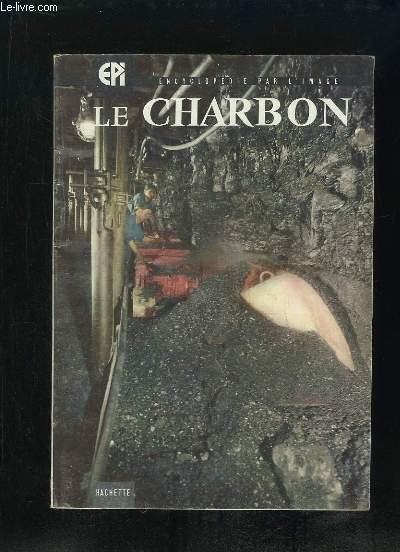 ENCYCLOPEDIE PAR L IMAGE . LE CHARBON.