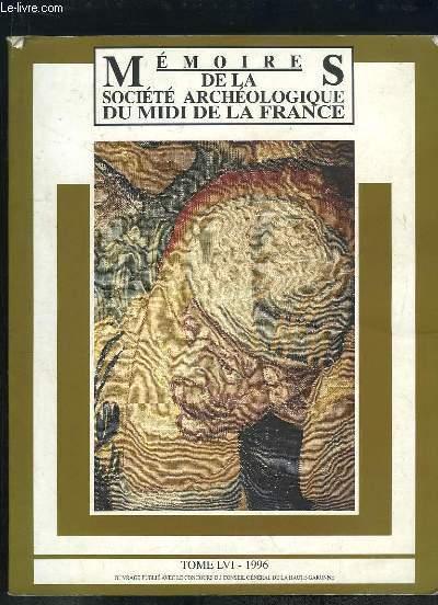 MEMOIRES DE LA SOCIETE ARCHEOLOGIQUE DU MIDI DE LA FRANCE. TOME LVI 1996.