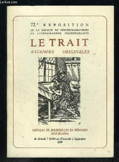 CATALOGUE DE LA 72e EXPOSITION DE LA SOCIETE DE PEINTRES GRAVEURS ET LITHOGRAPHIES INDEPENDANTS. LE TRAIT.