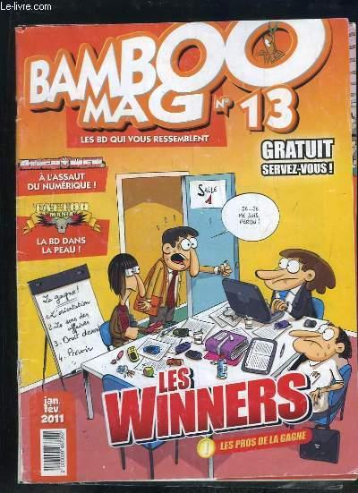 BAMBOO N° 13. JANVIER FEVRIER 2011. SOMMAIRE: LES WINNERS, LES PROS DE LA GAGNE, A L ASSAUT DU NUMERIQUE, LA BD DANS LA PEAU...