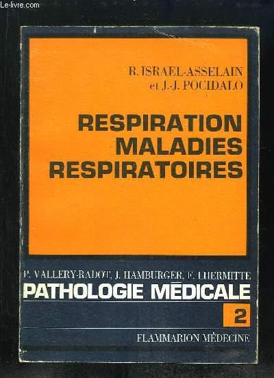 PATHOLOGIE MEDICALE TOME 2. RESPIRATION ET MALADIES RESPIRATOIRES.