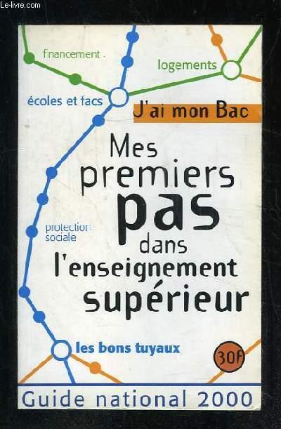 J AI MON BAC. MES PREMIERS PAS DANS L ENSEIGNEMENT SUPERIEUR. GUIDE NATIONAL 2000.