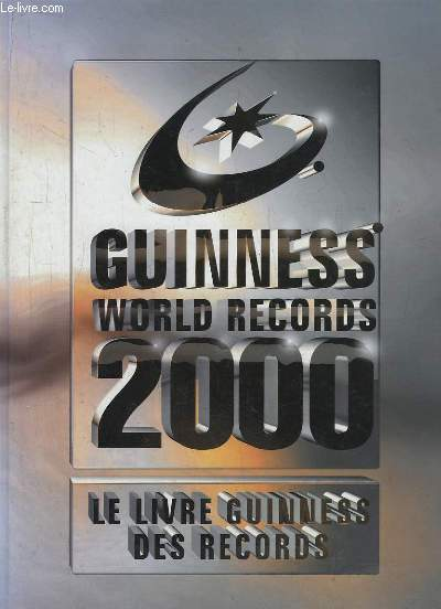 GUINNESS WORLD RECORDS 2000. LE LIVRE GUINNESS DES RECORDS.