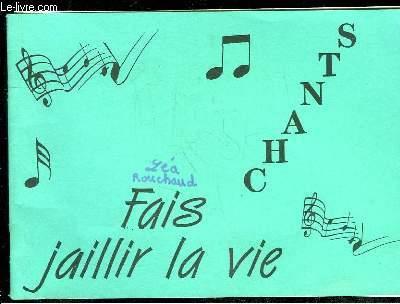 FAIX JAILLIR LA VIE. CHANTS.