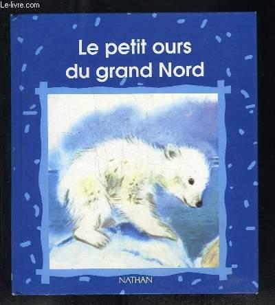 LE PETIT OURS DU GRAND NORD.