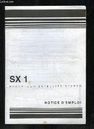 NOTICE D EMPLOI. SX 1 RECEPTEUR SATELLITE STEREO.