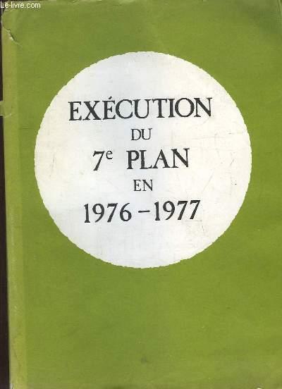 PROJET DE LOI DE FINANCES POUR 1977. DOCUMENT ANNEXE. RAPPORT D EXECUTION DU VII PLAN. EN 2 VOLUMES.