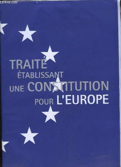 TRAITE ETABLISSANT UNE CONSTITUTION POUR L EUROPE.