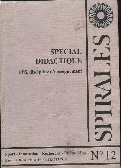 SPIRALES N° 12 SPECIAL DIDACTIQUE EPS DISCIPLINE D ENSEIGNEMENT. SPORT, INNOVATION, RECHERCHE, RHONE ALPES.