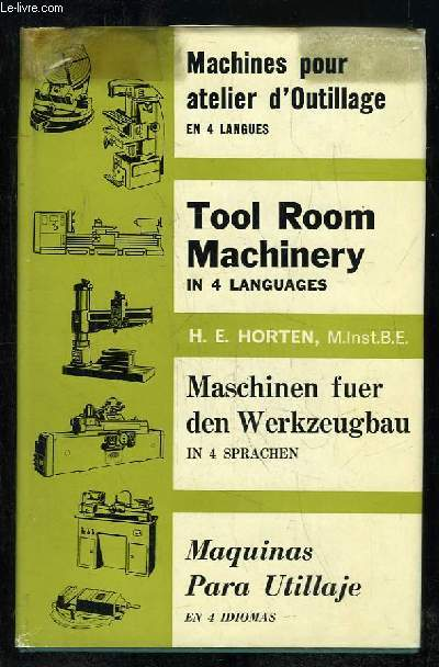 MACHINES POUR ATELIER D OUTILLAGE EN 4 LANGUES. TOOL ROOM MACHINERY IN 4 LANGUAGES.