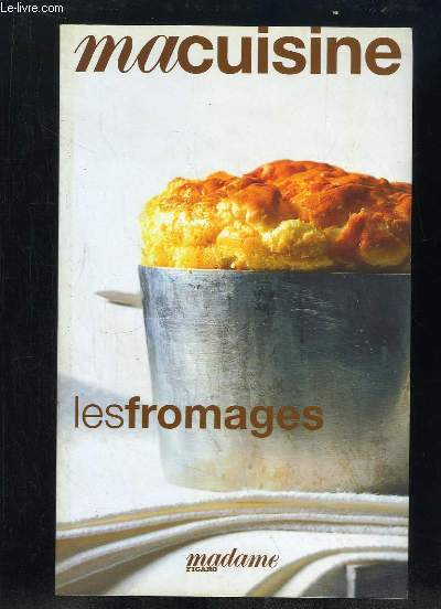 MA CUISINE. LES FROMAGES.