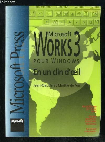 WORKS 3 POUR WINDOWS EN UN CLIN D OEIL.