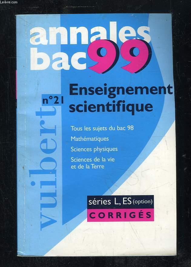 ANNALES 1999. ENSEIGNEMENT SCIENTIFIQUE SERIES L / ES. SUJETS CORRIGES.
