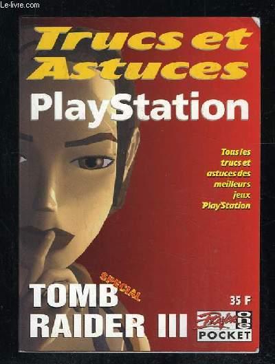 TRUCS ET ASTUCES VOLUME 8. PLAYSTATION. TOMB RAIDER III LES PLANS COMPLETS.